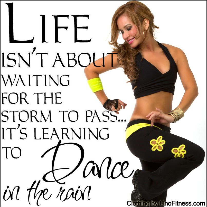 Life isn't about waiting for the storm to pass... it's learning do dance in the rain!  www.linofitness.com #fitnessquotes #fitnessinspiration #gymmotivation