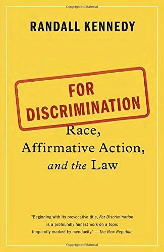 For Discrimination Race, Affirmative Action, and the Law Politics