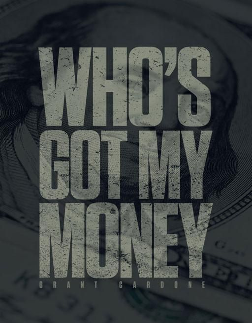 Motivation Money Wallpaper : motivation, money, wallpaper, Who's, Money, Wallpaper, Quotes, Motivational,, Investing, Personal, Finance,, Grant, Cardone