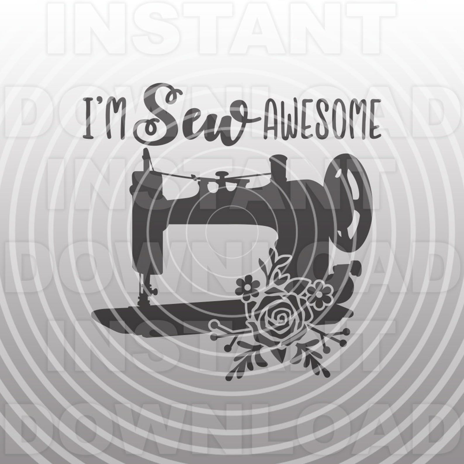 I'm So Awesome Funny Sewing Machine SVG File,Tailor