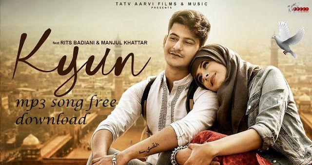 Kyun Mp3 Song Free Download Manjul Khattar Rits Badiani In 2020 New Love Songs Old Song Lyrics Hollywood Songs