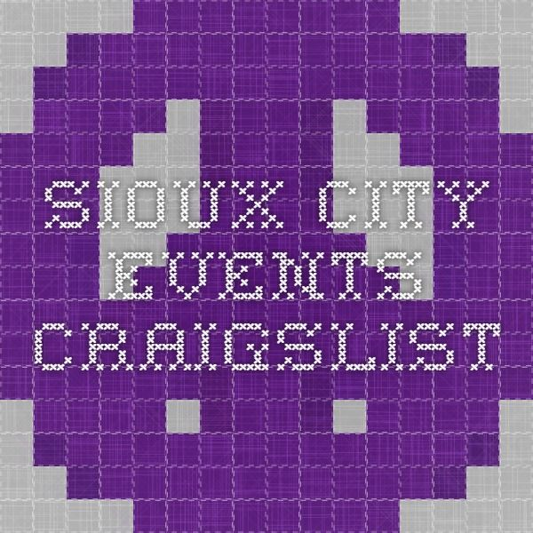 Sioux City Events Craigslist Chicago Jobs Working From Home Los Angeles Jobs