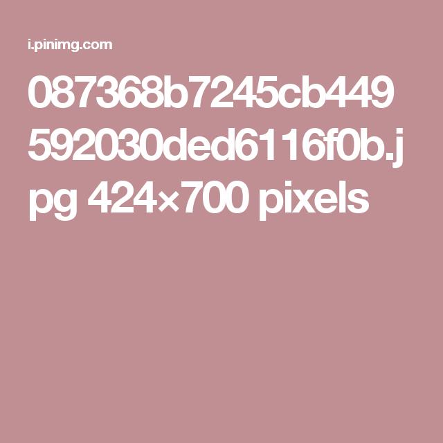 087368b7245cb449592030ded6116f0b.jpg 424×700 pixels