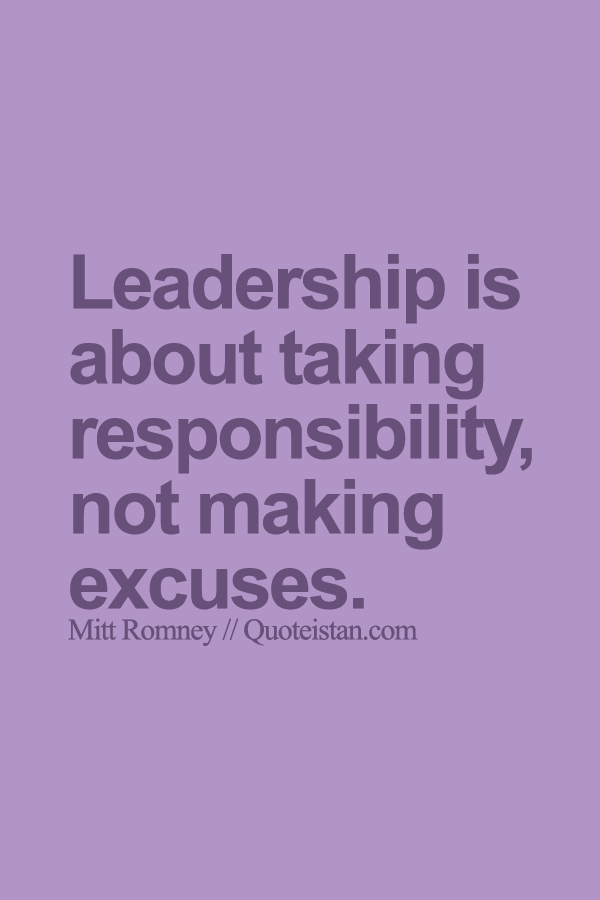 #Leadership is about taking responsibility, not making ...