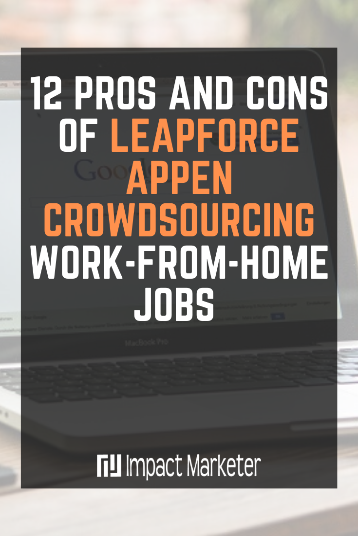 These are the 12 Pros and Cons of Leapforce Appen Crowdsourcing Work From Home Jobs. In this review, I'll share the pros and cons of Appen, and...