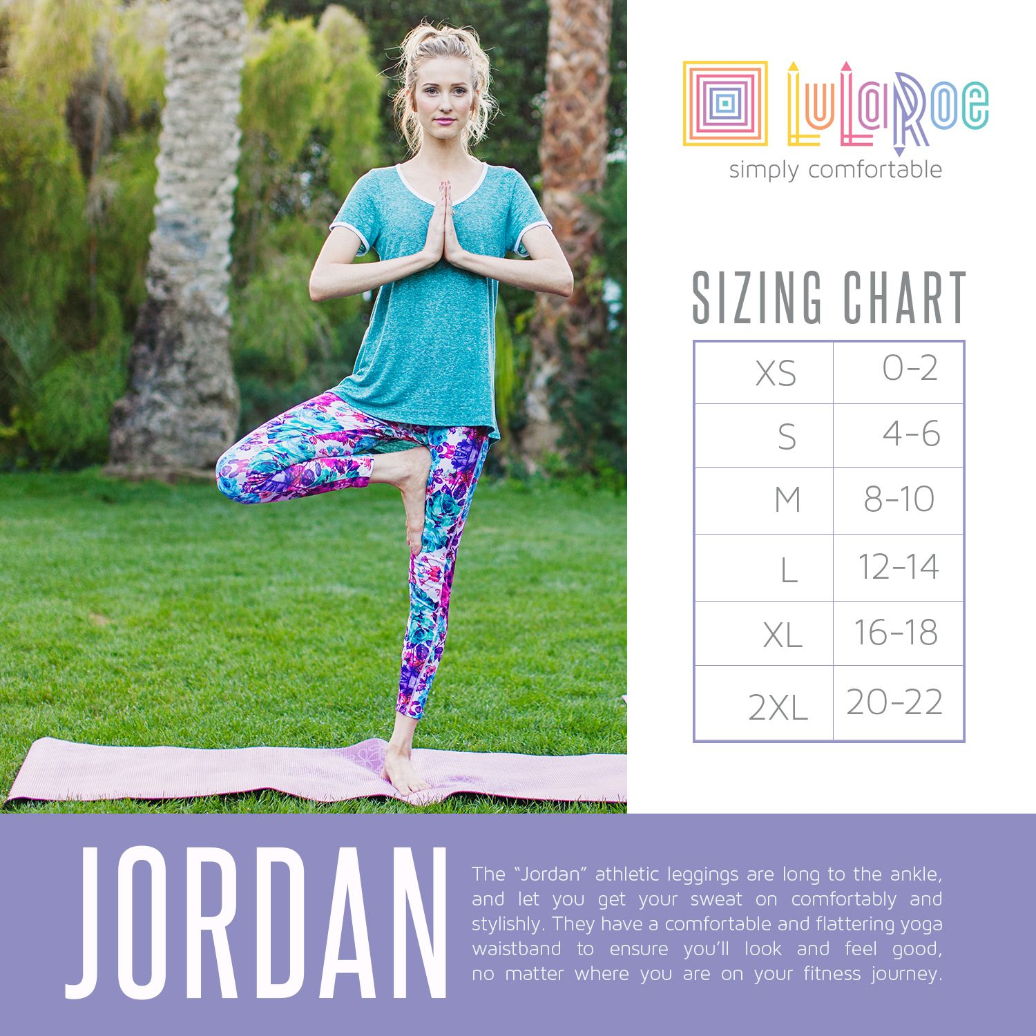 c946de6514b8e LuLaRoe Jordan Sizing Chart. Size up one if you prefer a looser fit.  Double-stitched, full length athlectic wear.