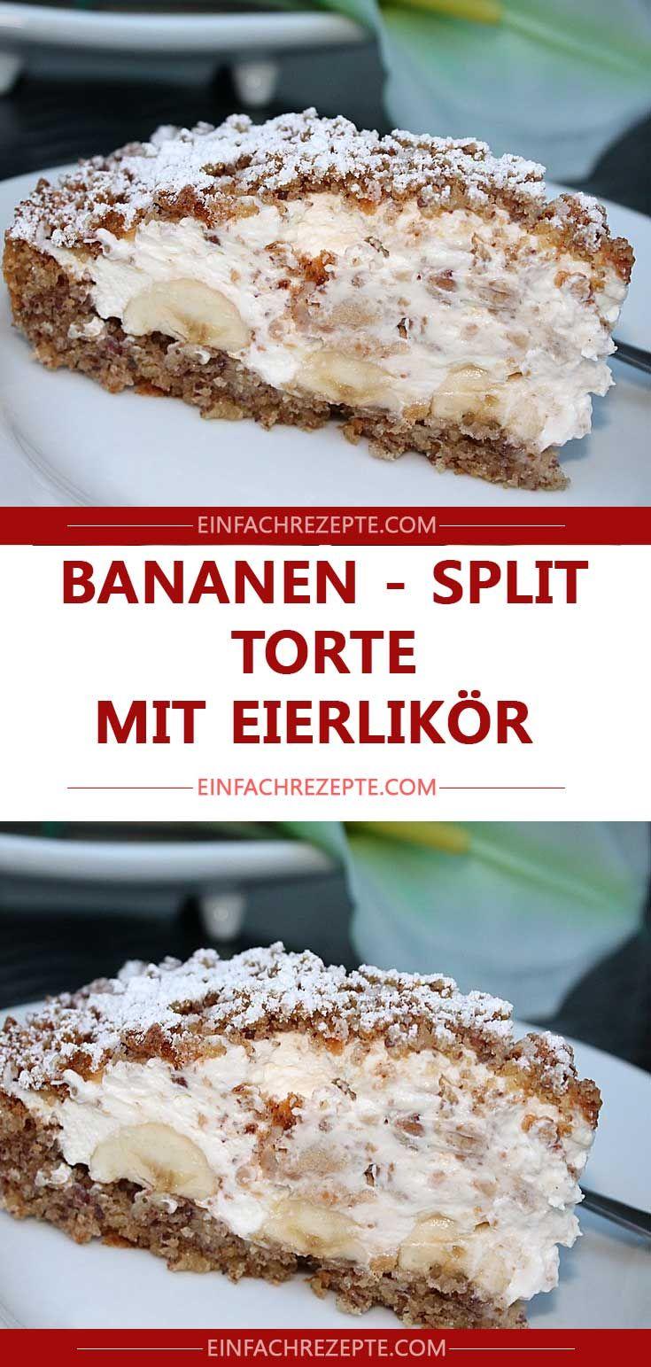 Bananen – Split – Torte mit Eierlikör #foodporn