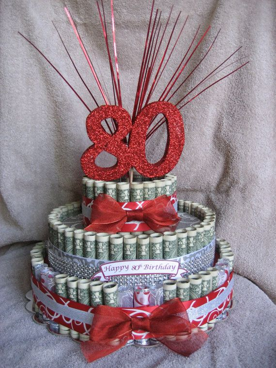 Money Cake Quot 80th Quot Birthday Quot Unique And Fun Way To Give
