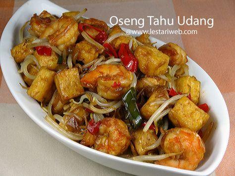 Kumpulan Resep Asli Indonesia Oseng Tahu Udang Resep Resep Masakan Asia Makan Malam Resep
