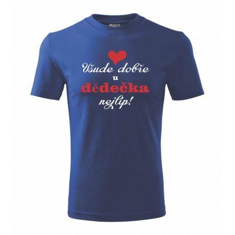 34be4d92f37 Všude dobře u Dědečka nejlíp - Pánské dárkové tričko pro dědečky