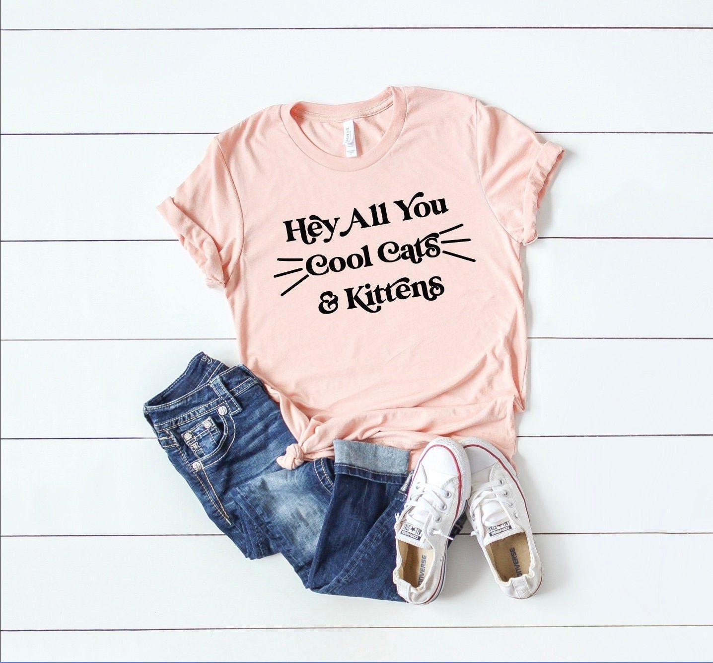 Hey All You Cool Cats And Kittens Shirt Funny Carole Shirt Etsy In 2020 Fall Shirts Women Fall Shirts Womens Shirts