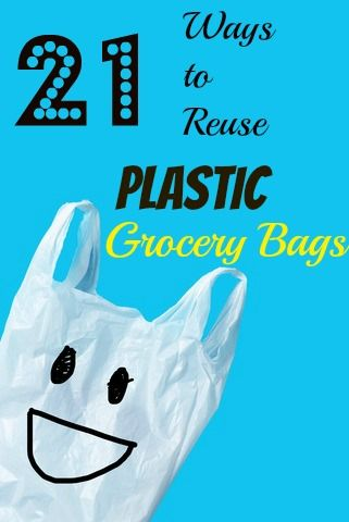 21 Ways To Reuse Plastic Grocery Bags Plastic Recycling Reuse Plastic Bags Plastic Grocery Bags Plastic Bag Crafts