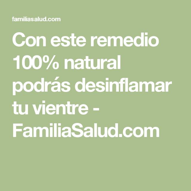 Con este remedio 100% natural podrás desinflamar tu vientre - FamiliaSalud.com