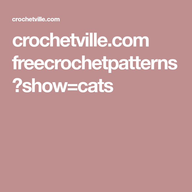 Crochetville Freecrochetpatterns Showcats Crochet Patterns