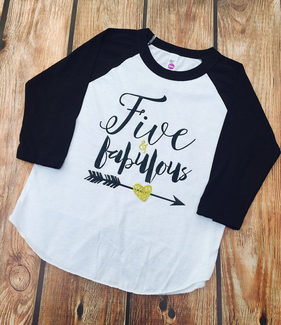 Five Fabulous Is The Perfect Birthday Shirt For Your Little 5 Year Old Main Listing Photo Shows Black White Raglan With Gold