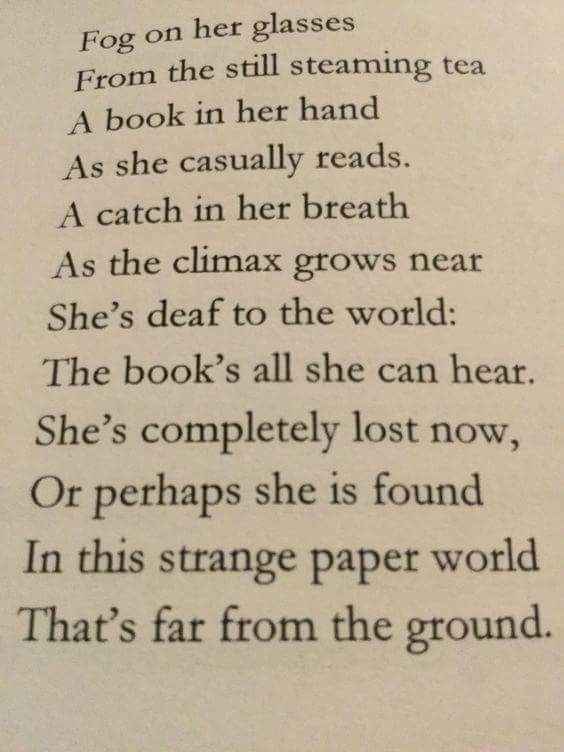 A book in her hand as she casually reads. A catch in her breath as the climax grows near she's deaf to the world the books all she can hear. She's completely lost now, or perhaps she is found in this strange paper world that's far from the ground.