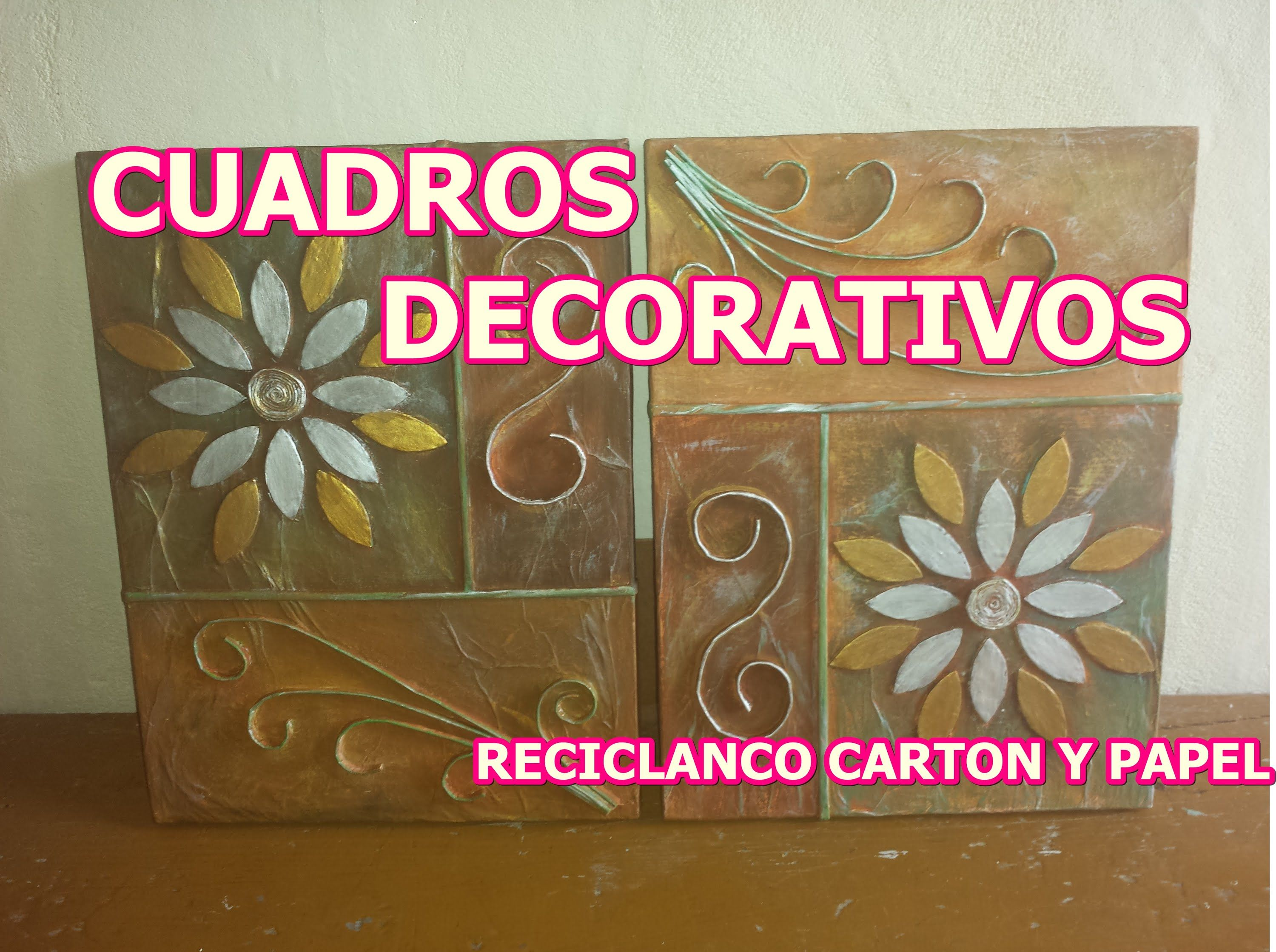 CUADROS DECORATIVOS (RECICLANDO CARTON Y PAPEL) | manualidades 2 ...