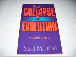 The Collapse of Evolution - Second Edition: Scott M. Huse: Amazon.com: Books