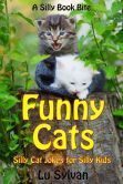 Funny Cats -- Silly Cat Jokes For Silly Kids