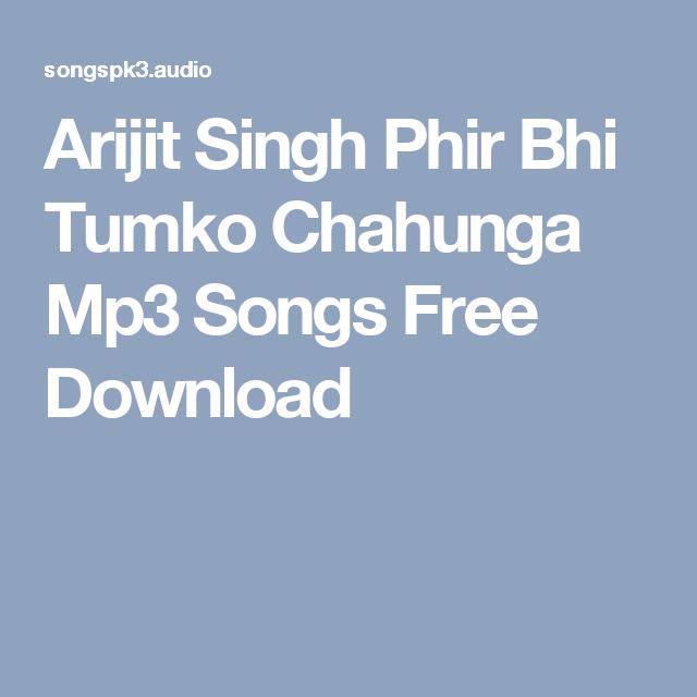 Arijit Singh Phir Bhi Tumko Chahunga Mp3 Songs Free Download Mp3 Song Songs Girlfriend Song