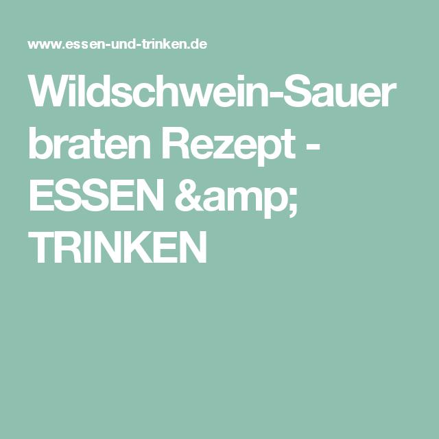 Wildschwein-Sauerbraten Rezept - ESSEN & TRINKEN