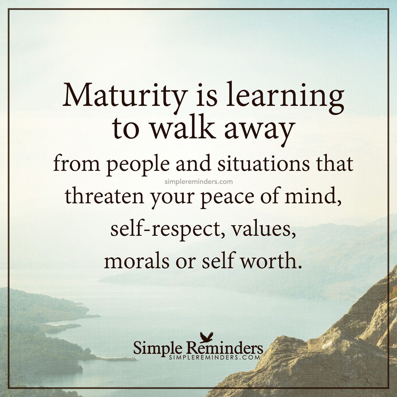 Maturity Quotes Extraordinary Maturity Is Maturity Is Learning To Walk Away From People And . Design Decoration