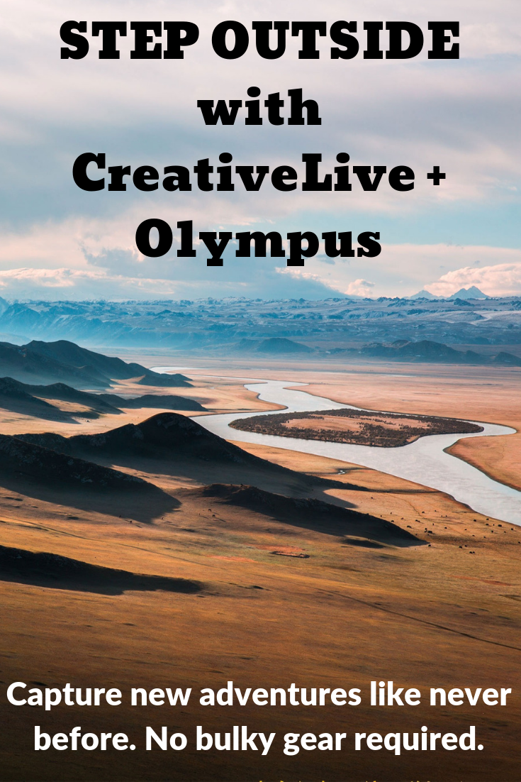 Step Outside With Creativelive Olympus The Photography Experience Of The Summer In 3 Days Discover The Nature Photographs The Outsiders Video Photography