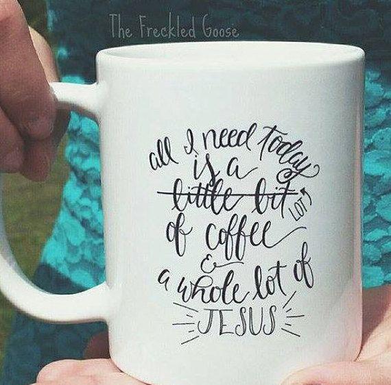 Coffee and Jesus Mug All I Need is Coffee and by