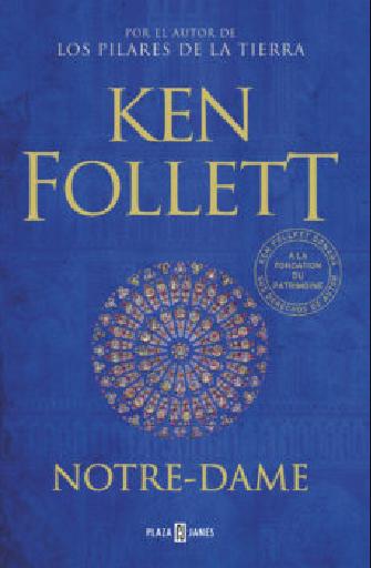 Notre Dame Ken Follett 2019 En Español Pdf Y Epub Ken Follett Ken Follett Books Books