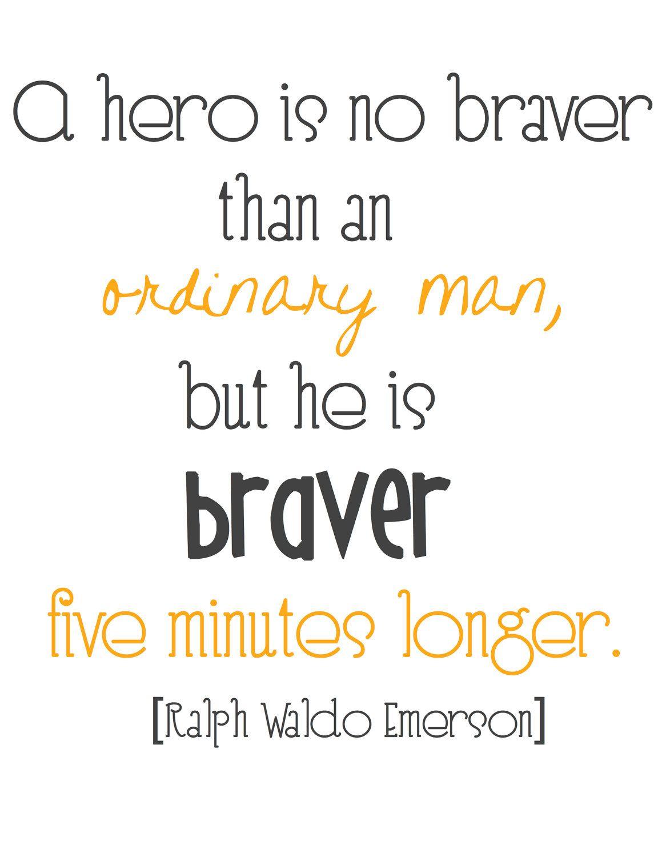 """""""Un héroe no es más valiente que un hombre común, es valiente durante 5 minutos más"""" Ralph Waldo Emerson #Citas"""