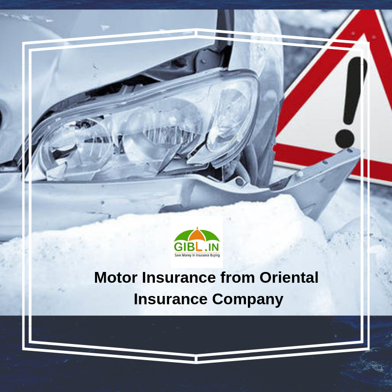 What Does Motor Insurance From Oriental Insurance Company Limited