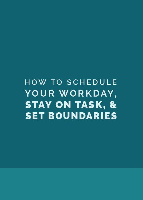 How to Schedule Your Workday, Stay on Task, and Set