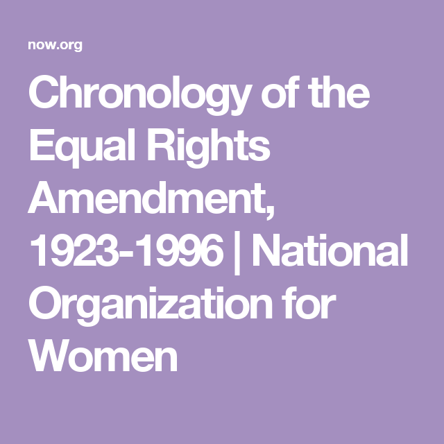 Chronology of the Equal Rights Amendment, 1923-1996 | National Organization for Women