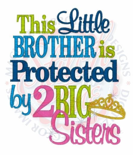 This Little Brother Is Protected By 2 Big Sisters Kids Or Etsy Little Brother Quotes Brother Quotes Big Sister Quotes