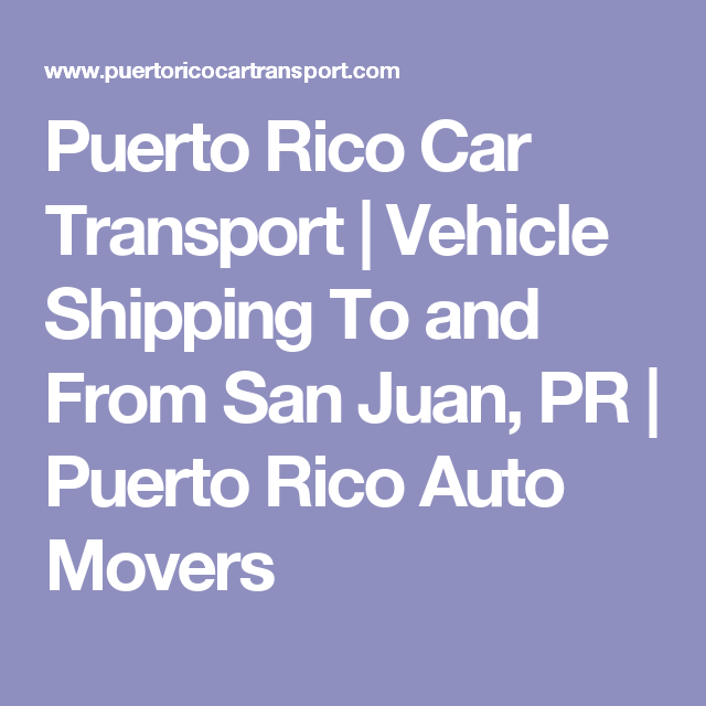 puerto rico car transport vehicle shipping to and from san juan pr puerto