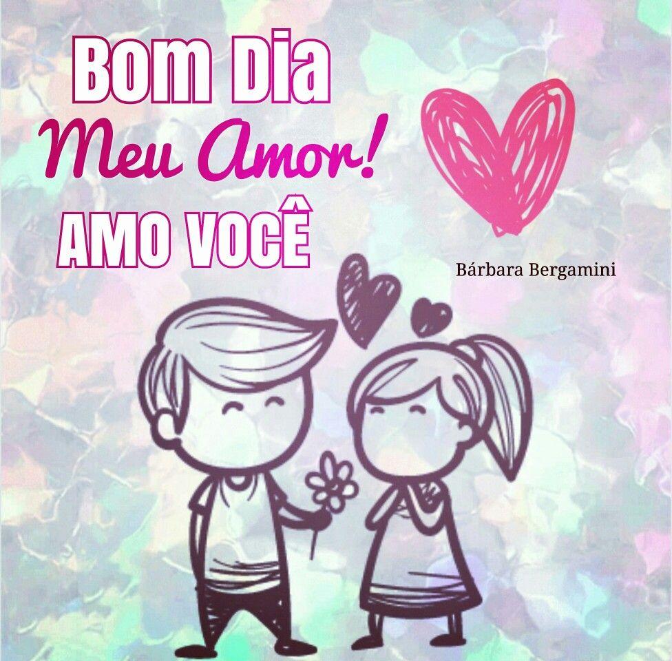 Muito Muito Bim Dia Meu Amor Bom Dia Amor E