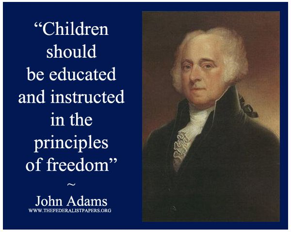 John Adams Quotes John Adams Poster Children Should Be Educated And Instructed In The