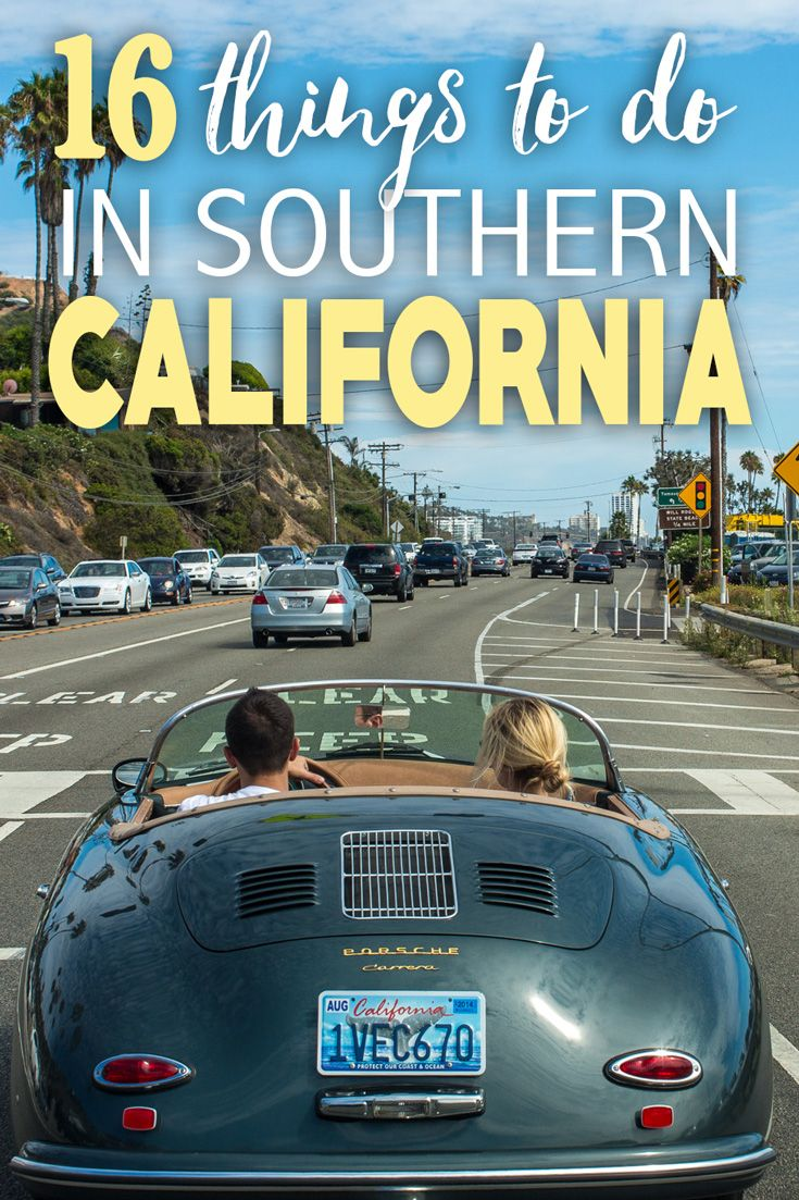 16 Things to do in Southern California