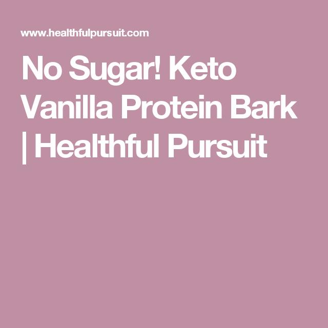 No Sugar! Keto Vanilla Protein Bark   Healthful Pursuit