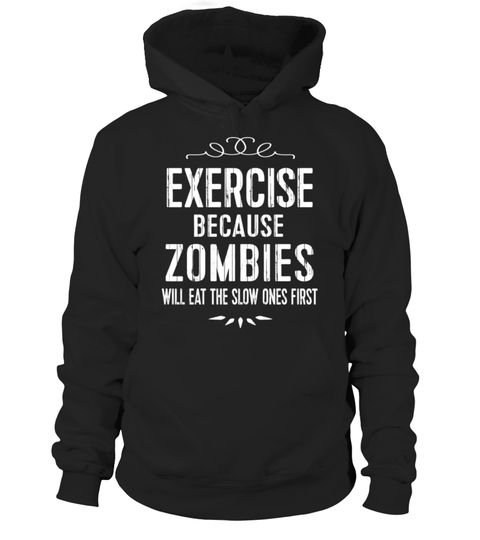 """# Zombie TShirt: Exercise Cause Zombies Eat Slow Ones First .  Special Offer, not available in shops      Comes in a variety of styles and colours      Buy yours now before it is too late!      Secured payment via Visa / Mastercard / Amex / PayPal      How to place an order            Choose the model from the drop-down menu      Click on """"Buy it now""""      Choose the size and the quantity      Add your delivery address and bank details      And that's it!      Tags: FUNNY ZOMBIE TSHIRT…"""