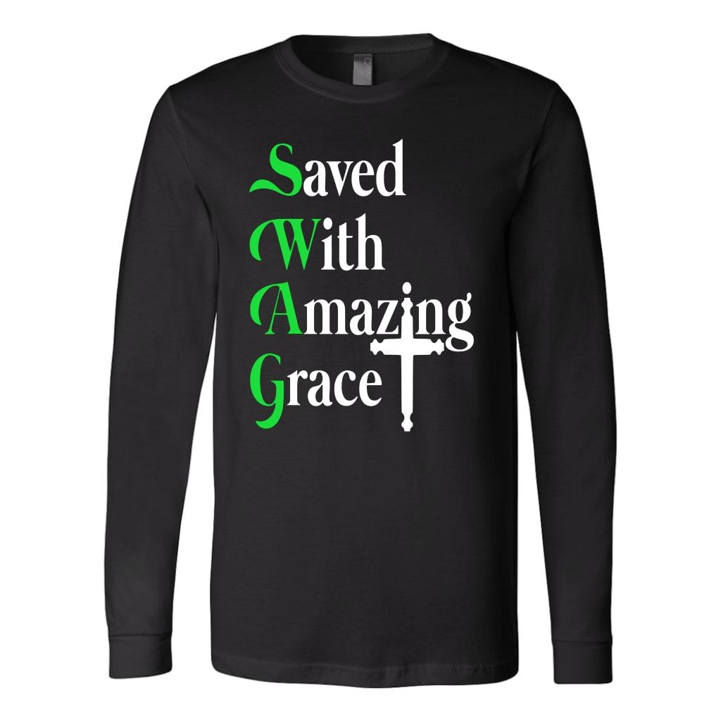 Saved with amazing grace christian long sleeve t-shirt