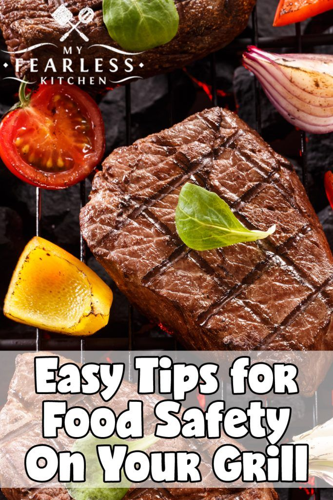 Easy Tips for Food Safety on Your Grill from My Fearless Kitchen. We ...