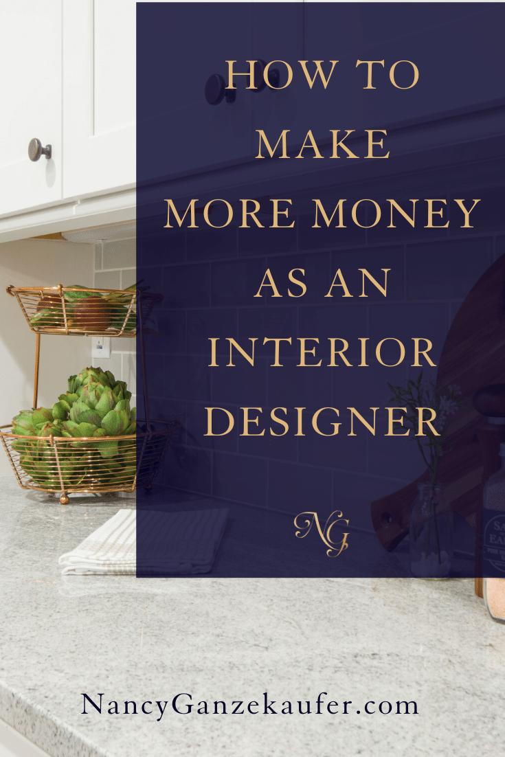 How One Interior Designer Increased Her Income 600 Nancy Ganzekaufer In 2020 Interior Design Jobs Interior Design Business Wellness Design