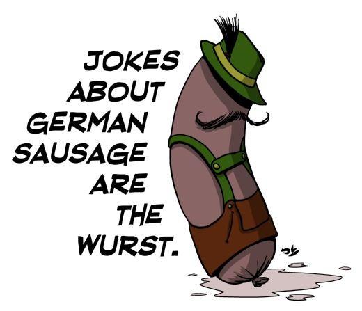 Wurst Jokes Jokes German Sausage Bad Jokes