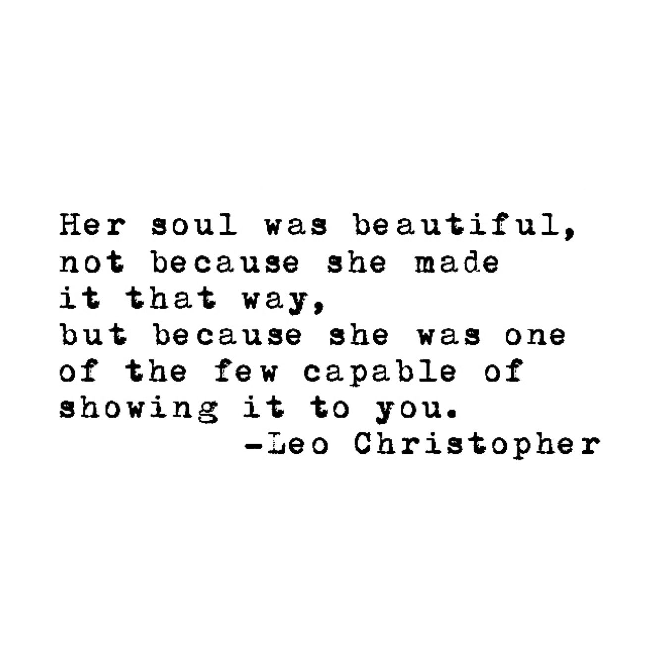 Beautiful Soul Quotes Leo Christopherbeautiful Soul. Words  Pinterest  Beautiful