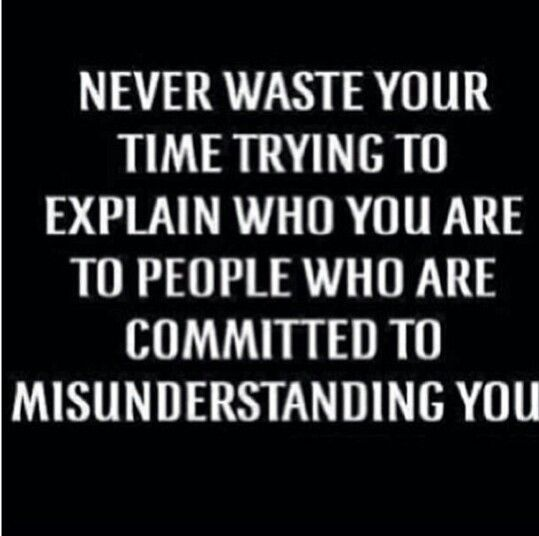 Never Waste Time Trying To Explain Yourself Your Friends Dont