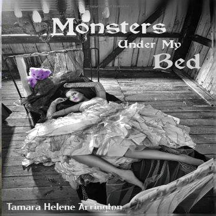 Listen to Monsters Under My Bed audiobook by Tamara Helene Arrington Dark Wings Publishing  A collection of poems of love loss betrayal and survival These words will take...