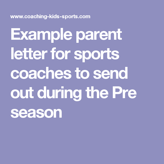 Example Parent Letter For Sports Coaches To Send Out During The