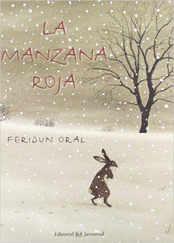 La manzana roja (Albumes Ilustrados): Amazon.es: Feridun Oral: Libros