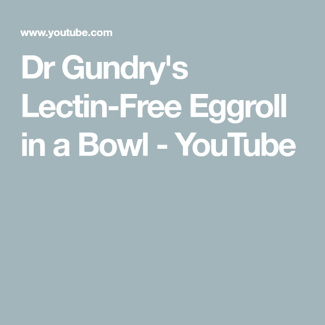 Dr Gundry's Lectin-Free Eggroll in a Bowl - YouTube #eggrollinabowl Dr Gundry's Lectin-Free Eggroll in a Bowl - YouTube #eggrollinabowl